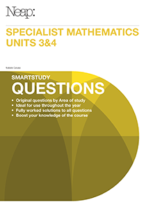 VCE Specialist Mathematics Units 3&4 Smartstudy Questions